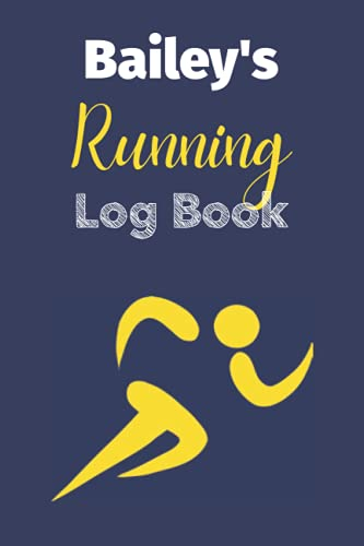 Bailey's Running Log Book: Running Log Book 2021, 110 Pages...